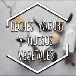 Leches, Yogurt y Quesos vegetales